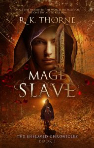 Mage Slave (The Enslaved Chronicles) by R. K. Thorne, book cover